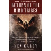 Return of the Bird Tribes by Ken Carey