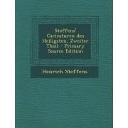 Steffens' Caricaturen Des Heiligsten, Zweiter Theil - Primary Source Edition by Henrich Steffens