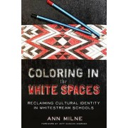 Coloring in the White Spaces by Ann Milne