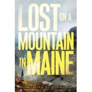 Lost on a Mountain in Maine by Donn Fendler