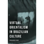 Virtual Orientalism in Brazilian Culture