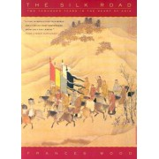 The Silk Road by Frances Wood