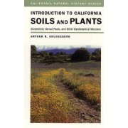 Introduction to California Soils and Plants by Arthur R. Kruckeberg