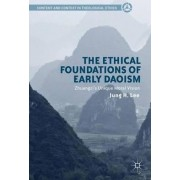 The Ethical Foundations of Early Daoism by Jung H. Lee