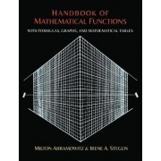 Handbook of Mathematical Functions with Formulas, Graphs, and Mathematical Tables by Milton Abramowitz