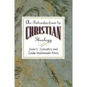 Introduction to Christian Theology by Justo L. Gonzalez