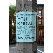 You Know Who You Are by Ben Dolnick