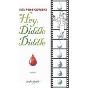 Hey, Diddle Diddle--Blood Is the Riddle by Ken Piaskowski