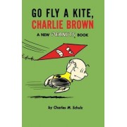 Go Fly a Kite, Charlie Brown by Charles M Schulz