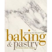 Baking and Pastry by The Culinary Institute of America (CIA)