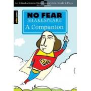 No Fear Shakespeare: A Companion (No Fear Shakespeare) by William Shakespeare