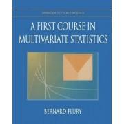A First Course in Multivariate Statistics by Bernhard Flury