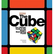 David Singmaster The Cube: The Ultimate Guide to the World's Best-Selling Puzzle: Secrets, Stories, Solutions: Secrets, Stories and Solutions of the World's Best-selling Puzzle