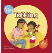 Help Me Be Good Tattling by Joy Berry