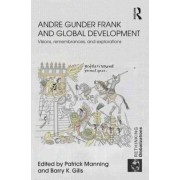 Andre Gunder Frank and Global Development by Patrick Manning