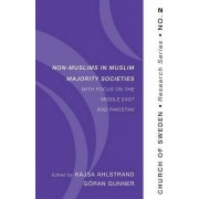 Non-Muslims in Muslim Majority Societies - With Focus on the Middle East and Pakistan by Kajsa Ahlstrand