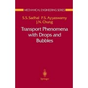 Transport Phenomena with Drops and Bubbles by S.S. Sadhal