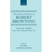 The Poetical Works of Robert Browning: Volume III. Bells and Pomegranates I-VI by Robert Browning