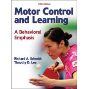 Motor Control and Learning - 5th Edition by Richard Schmidt