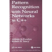 Pattern Recognition with Neural Networks in C++ by Abhijit S. Pandya