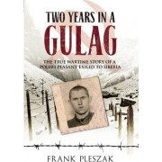 Two Years in a Gulag by Frank Pleszak