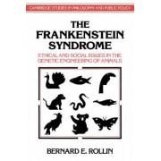 The Frankenstein Syndrome by Bernard E. Rollin