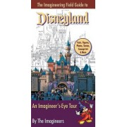 The Imagineering Field Guide to Disneyland by Imagineers
