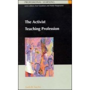 Activist Teaching Profession by Judyth Sachs