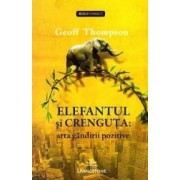 Elefantul and 351 i crengu and 355 a arta g and 226 ndirii pozitive - Geoff Thompson