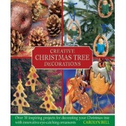 Creative Christmas Tree Decorations by Carolyn Bell