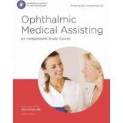 Ophthalmic Medical Assisting: an Independent Study Course Textbook and Online Exam by Mary A. O'Hara