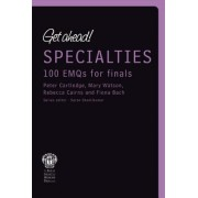 Get Ahead! Specialities: 100 EMQs for Finals by Elizabeth Mills