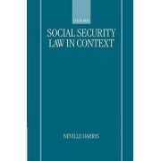Social Security Law in Context by Neville S. Harris