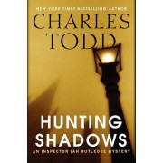 Hunting Shadows: An Inspector Ian Rutledge Mystery by Charles Todd