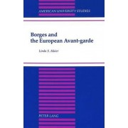 Borges and the European Avant-Garde by Linda S. Maier