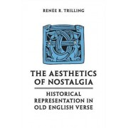 The Aesthetics of Nostalgia: Historical Representation in Old English Verse