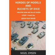 Hordes of Models and Buckets of Dice (Wargames Rules) by MR Nigel Emsen