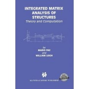 Integrated Matrix Analysis of Structures by Mario Paz