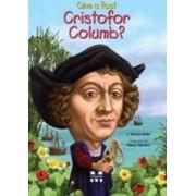 Cine A Fost Cristofor Columb - Bonnie Bader