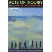 Acts of Inquiry in Qualitative Research by Barbara M Brizuela