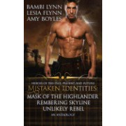 Mistaken Identities: Mask of the Highlander, Remembering Skyline, Unlikely Rebel