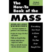 The How-to Book of the Mass by Michael Dubruiel