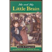 Me and My Little Brain by John D Fitzgerald