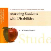 Assessing Students with Disabilities, Mastering Assessment by W. James Popham