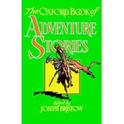 The Oxford Book of Adventure Stories by Joseph Bristow