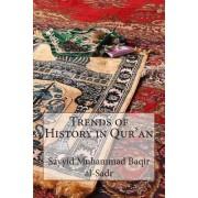 Trends of History in Qur'an by Sayyid Muhammad Baqir Al-sadr
