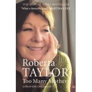 Too Many Mothers by Roberta Taylor