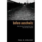 Before Auschwitz by Paul R. Hinlicky
