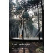 Lost Landscapes - LOLA Landscape Architects by Cees van der Veeken