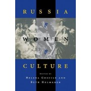 Russia, Women, Culture by Helena Goscilo
